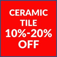 Ceramic tile is 10% - 20% off during our Customer Appreciation Sale