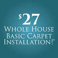 Anniversary Flooring Sale  $27 Whole House Basic Carpet Installation!*  For a limited time