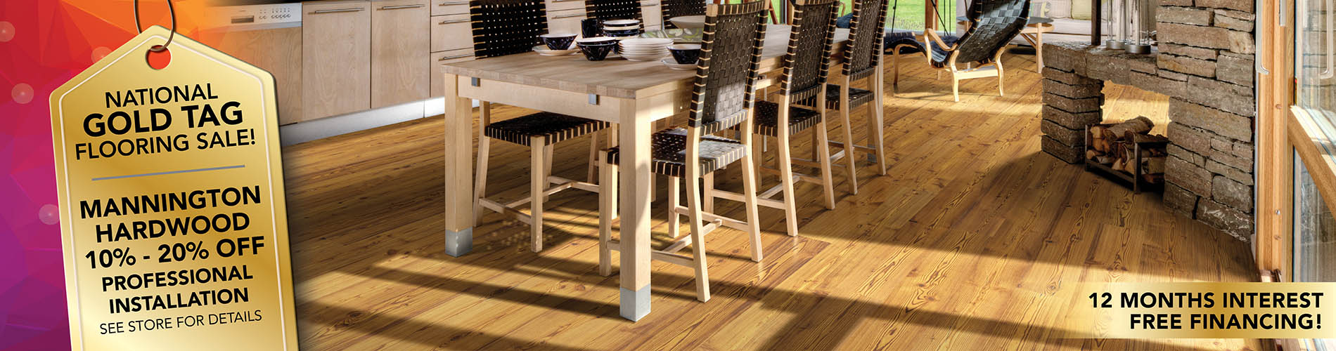 Mannington hardwood is 10% - 20% off professional installation during our National Gold Tag Flooring Sale. See store for details