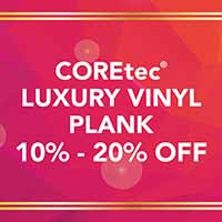 COREtec luxury vinyl plank is 10% - 20% off during our National Gold Tag Flooring Sale